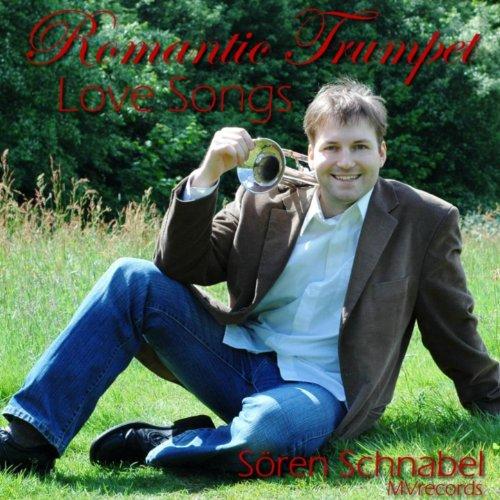 Romantic Trumpet Love Songs Volume 1 - Sören Schnabel, Trumpet