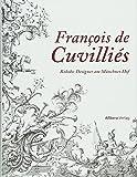 Francois de Cuvilliés: Rokokodesigner am Münchner Hof