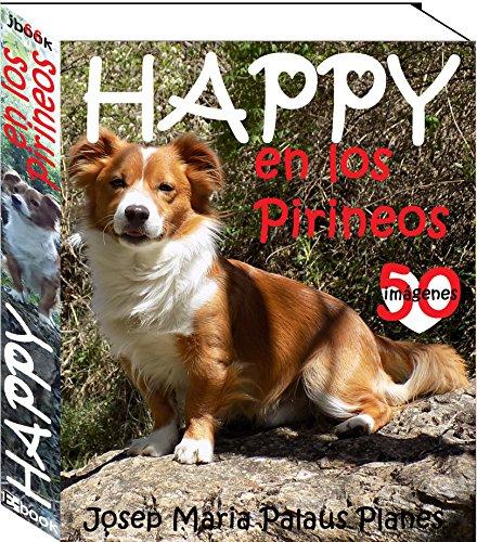HAPPY  en los Pirineos por JOSEP MARIA PALAUS PLANES