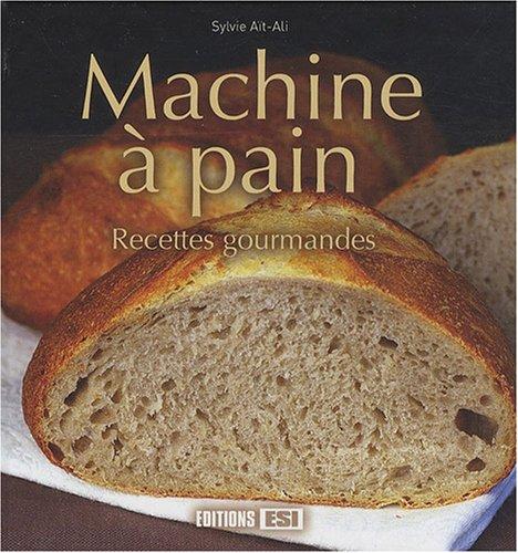 Machine à pain : Recettes gourmandes