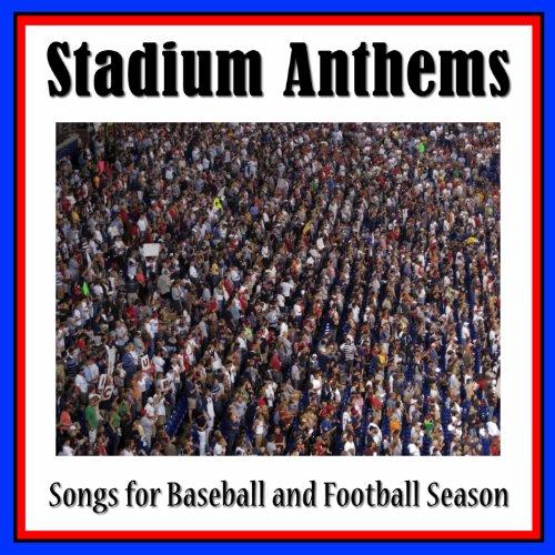 Stadium Anthems: Songs for Baseball and Football Season