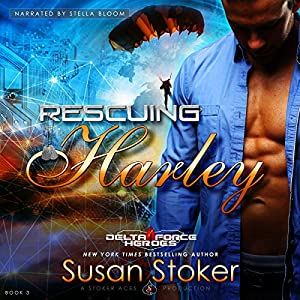 Rescuing Harley: Delta Force Heroes, Book 3 (Audio Download