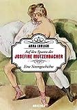 Auf den Spuren der Josefine Mutzenbacher: Eine Sittengeschichte von Anna Ehrlich (24. Februar 2012) Gebundene Ausgabe