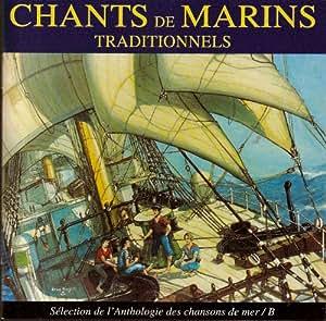 Chants de marins traditionnels Anthologie des chansons de mer
