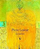 Pierre Lesieur - Les ateliers