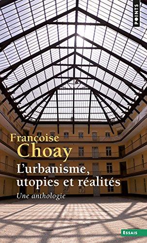 L'urbanisme, utopies et réalités. Une anthologie