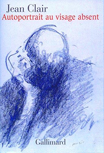 Autoportrait au visage absent: Écrits sur l'art (1981-2007)