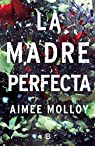 La Madre Perfecta / The Perfect Mother par Molloy