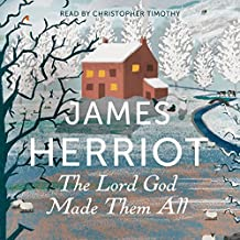 The Lord God Made Them All: The Classic Memoirs of a Yorkshire Country Vet