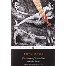 The Street of Crocodiles and Other Stories (Penguin Classics) by Bruno Schulz (2008-03-25)