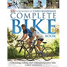 Complete Bike Book: Choosing, Riding, and Maintaining Your Bike