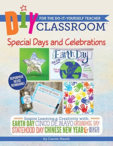 DIY Classroom: Special Days and Celebrations for the Do-It-Yourself Teacher by Carole Marsh (2015-04-01)