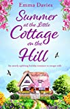Summer at the Little Cottage on the Hill: An utterly uplifting holiday romance