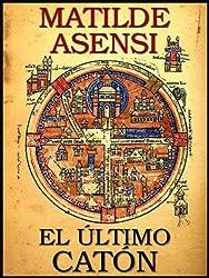 El último Catón (Spanish Edition)