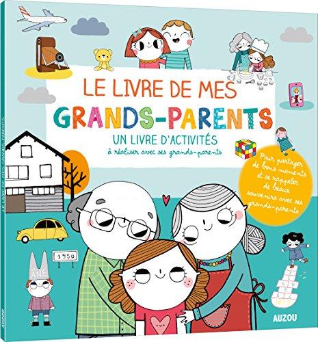 Le livre de mes grands-parents : Un livre d'activités à réaliser avec ses grands-parents