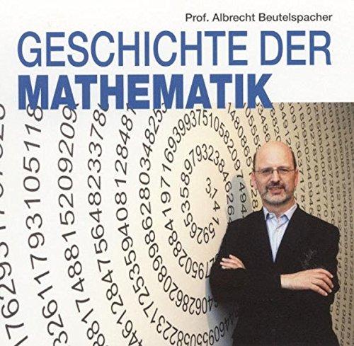 Geschichte der Mathematik (1 Audio-CD, Länge: ca. 41 Min.)