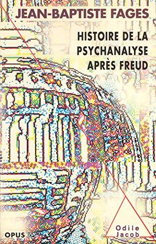 Histoire de la psychanalyse après Freud (Opus t. 32) par Jean-Baptiste Fages