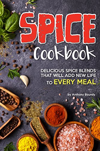 Spice Cookbook: Delicious Spice Blends that will Add New Life to Every Meal (English Edition) (Rack Apple Dish)
