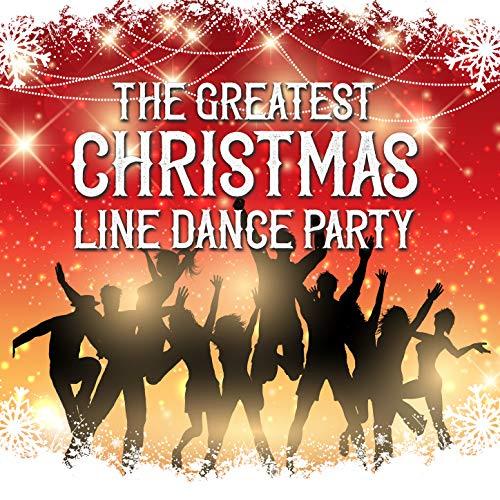 The Greatest Christmas Line Dance Party