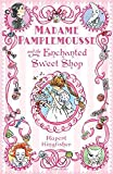 Telecharger Livres Madame Pamplemousse and the Enchanted Sweet Shop (PDF,EPUB,MOBI) gratuits en Francaise