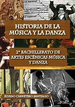 Historia de la música y la danza. 2º bachillerato, artes