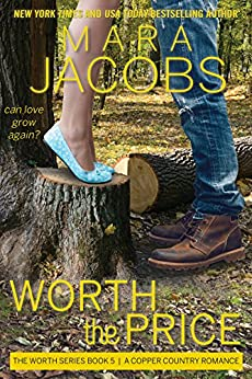 Worth The Price (Worth Series Book 5): A Copper Country Romance (The Worth Series) by [Jacobs, Mara]