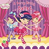 Best Strawberry Shortcake - A Berry Bitty Ballet (Strawberry Shortcake) Review