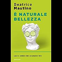 È naturale bellezza: Luci e ombre dei cosmetici bio