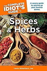 The Complete Idiot's Guide to Spices and Herbs (Idiot's Guides) by CMB, Leslie Bilderback (2007-12-04)