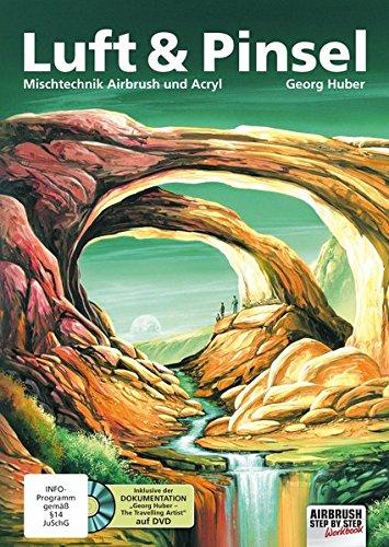 Luft & Pinsel. Mischtechnik Airbrush und Acryl: Mischtechnik Airbrush & Acryl (Acryl Landschafts-malerei,)