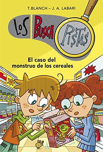 El caso del monstruo de los cereales (Serie Los BuscaPistas 6) por Teresa Blanch/José Ángel Labari Ilundain
