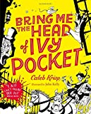 Bring Me the Head of Ivy Pocket (Ivy Pocket 3)