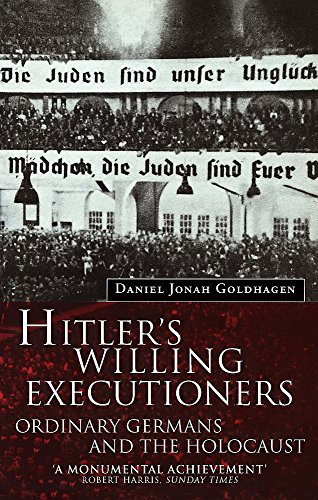 Hitler's Willing Executioners: Ordinary Germans and the Holocaust por Daniel Goldhagen