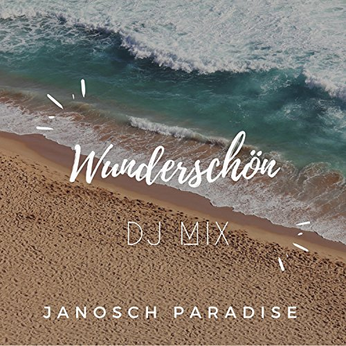 Janosch Paradise - Wunderschön