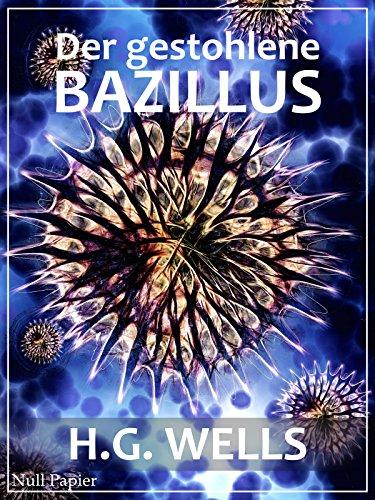 Der gestohlene Bazillus: Und andere wundersame Geschichten (Science Fiction & Fantasy bei Null Papier) (German Edition)