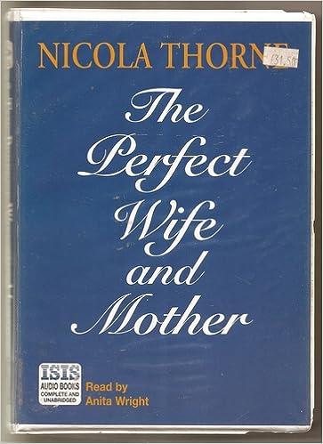 Perfect Wife And Mother Complete Unabridged Amazon Nicola