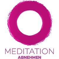 Meditation Abnehmen! Gewicht verlieren mit Meditation