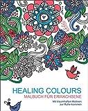 Malen und entspannen: Healing Colours