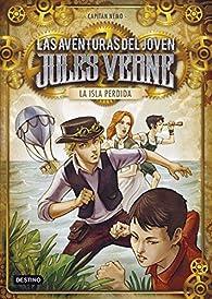 La isla perdida: Las aventuras del joven Jules Verne  par Capitán Nemo