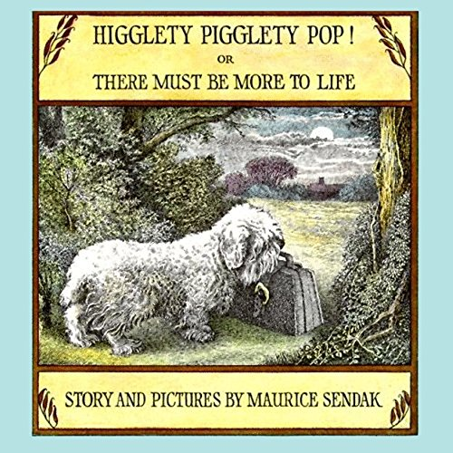Higglety Pigglety Pop: Or, There Must be More to Life