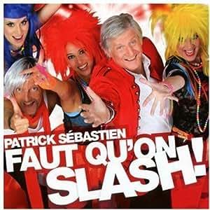 Faut Qu'on Slash!