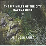 The Wrinkles of the City : Havana Cuba : Edition anglais - espagnol