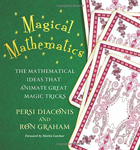 Magical Mathematics: The Mathematical Ideas That Animate Great Magic Tricks por Persi Diaconis