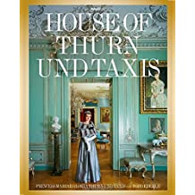 The House of Thurn Und Taxis by Andre Leon Talley (2015-10-27)