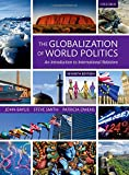The Globalization of World Politics: An Introduction to International Relations (Oxfo04)