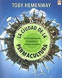 La ciudad de la permacultura. Diseño regenerativo de pueblos y ciudades resilientes
