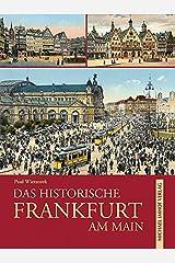 Das historische Frankfurt am Main: Bilder erzählen Gebundene Ausgabe