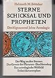 Sterne, Schicksal und Propheten. 30000 Jahre Astrologie.