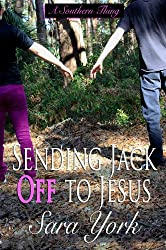 Sending Jack Off To Jesus (A Southern Thing Book 2)