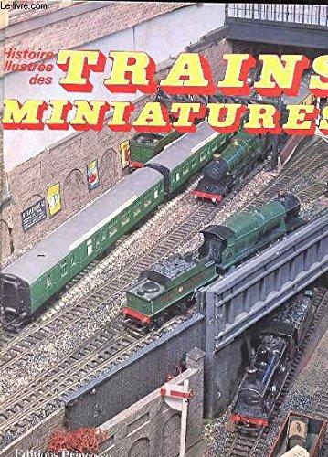 HISTOIRE ILLUSTREE DES TRAINS MINIATURES par PATRICK WHITEHOUSE - ALLEN LEVY